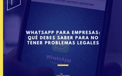 WhatsApp para empresas: qué debes saber para no tener problemas legales